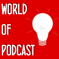 World of Podcast Ideas - how to start a podcast